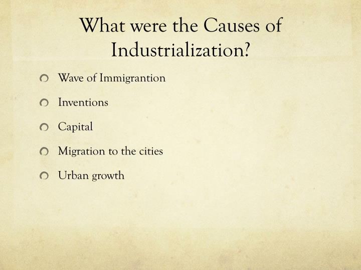 What were the Causes of Industrialization?