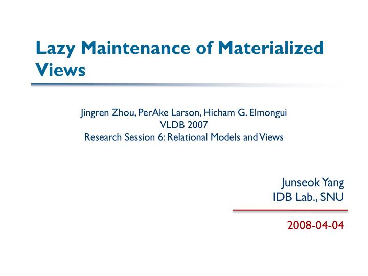 Lazy maintenance of materialized views