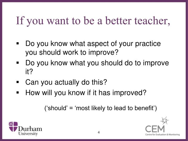 If you want to be a better teacher,