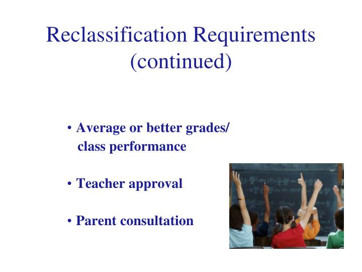 Reclassification Requirements (continued)