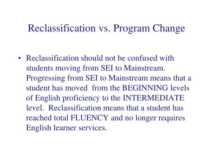 Reclassification vs. Program Change