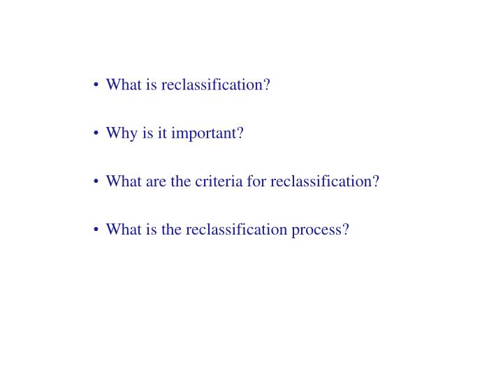 What is reclassification?