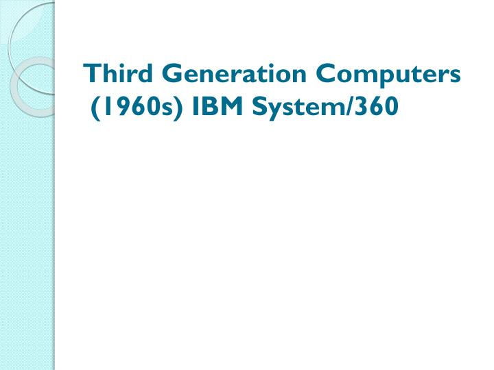 Third Generation Computers