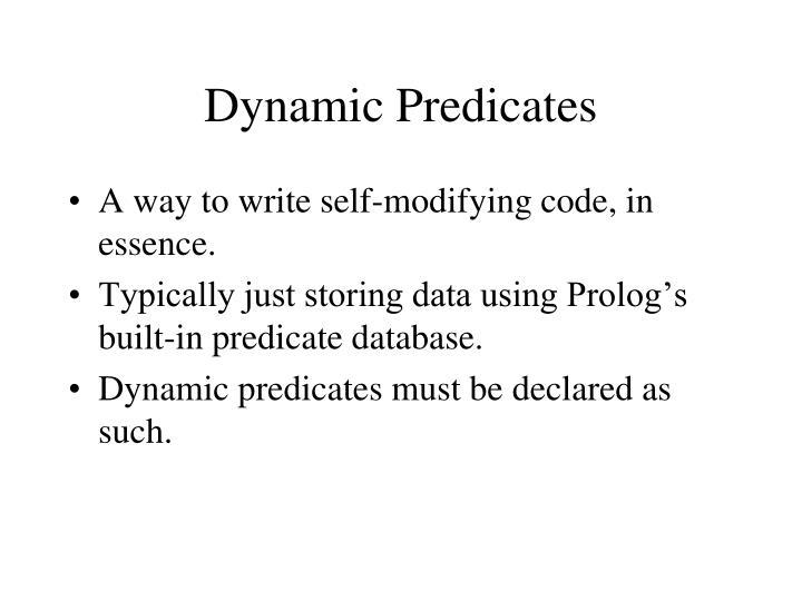 Dynamic Predicates