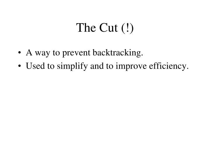 The Cut (!)