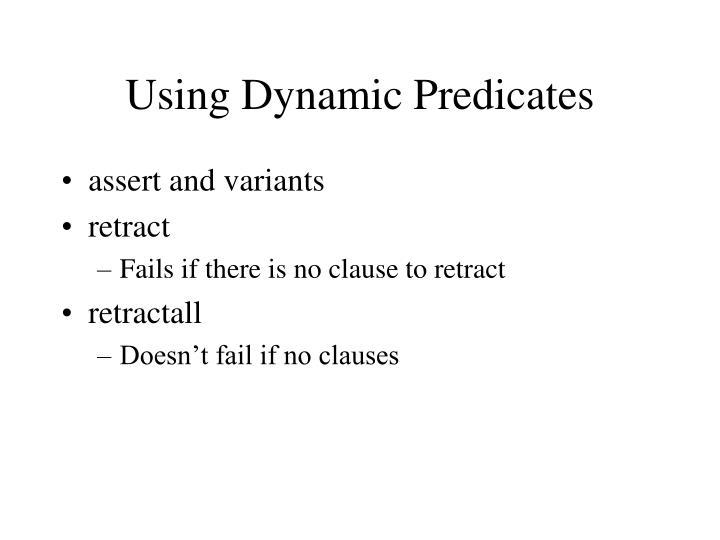 Using Dynamic Predicates