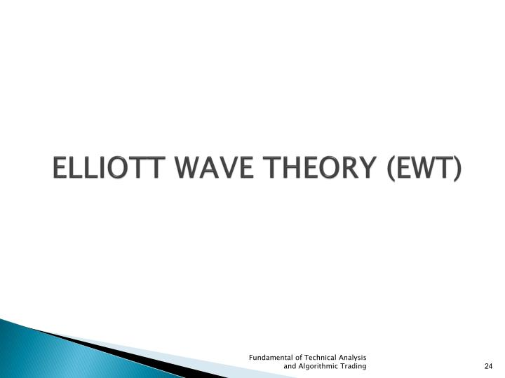 ELLIOTT WAVE THEORY (EWT)