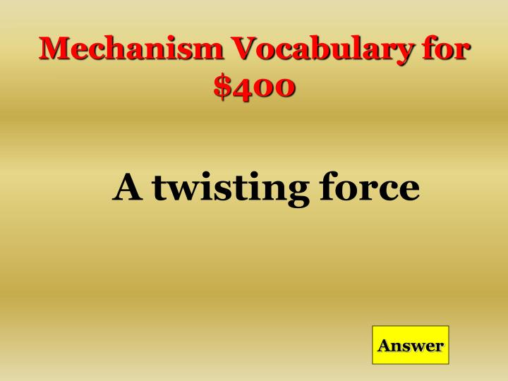 Mechanism Vocabulary for $400