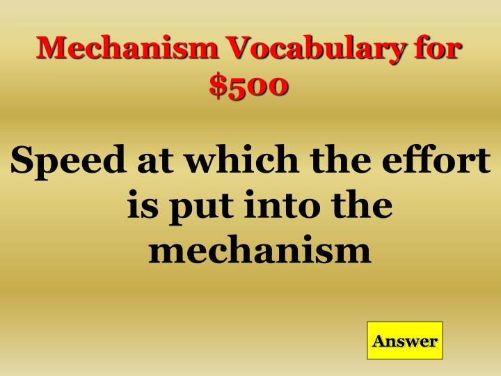 Mechanism Vocabulary for $500