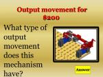 output movement for 200
