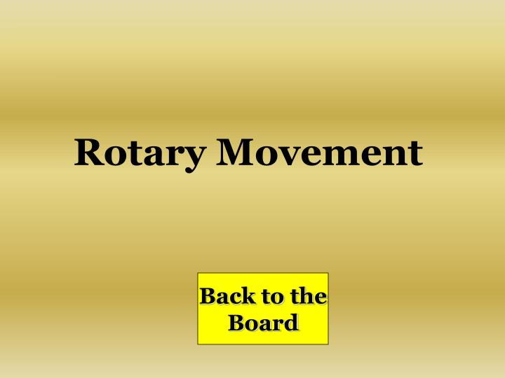 Rotary Movement
