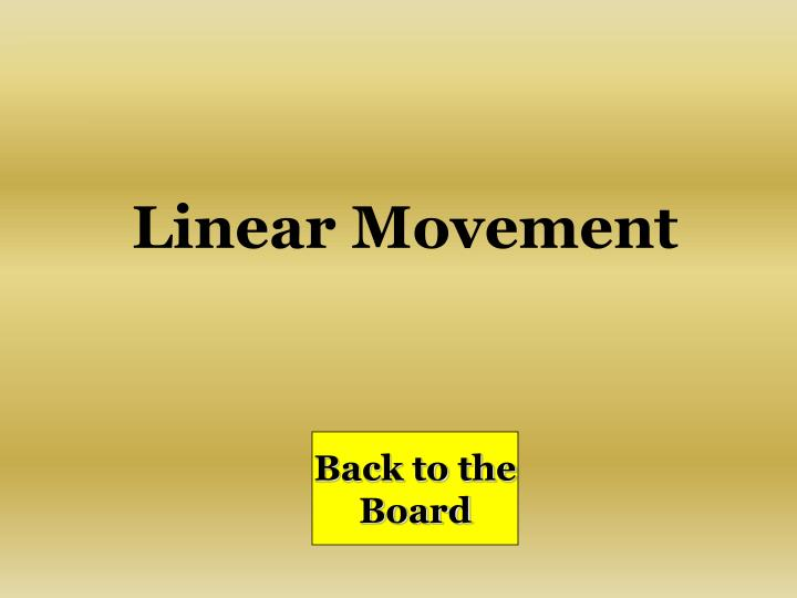 Linear Movement