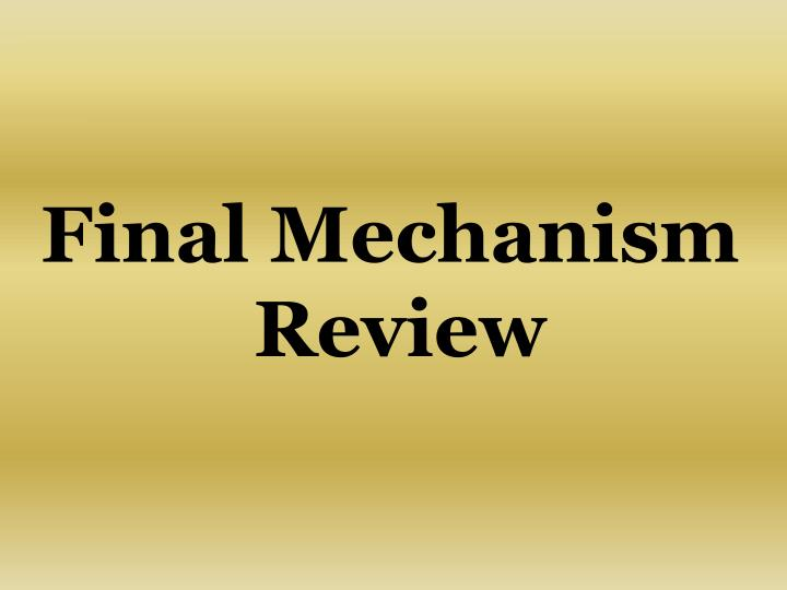 Final Mechanism