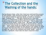 the collection and the washing of the hands