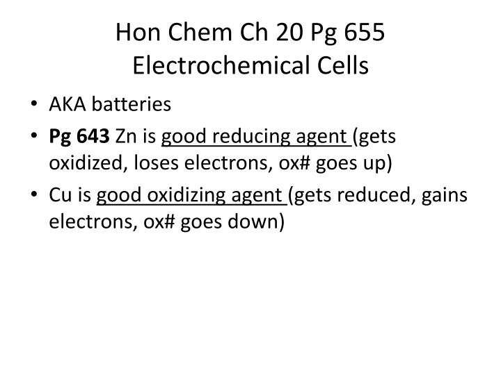 Hon chem ch 20 pg 655 electrochemical cells