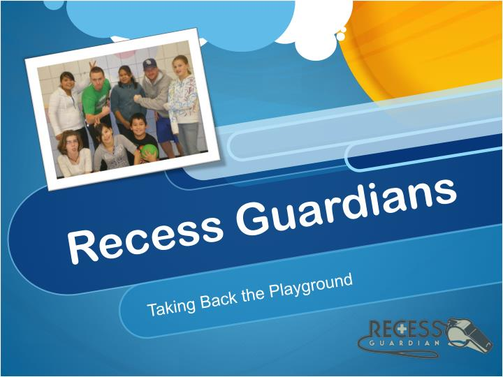 Recess guardians