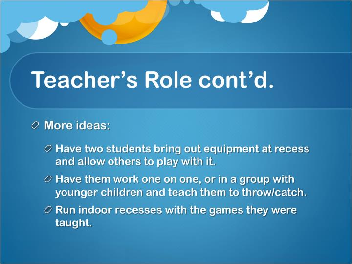 Teacher's Role cont'd.