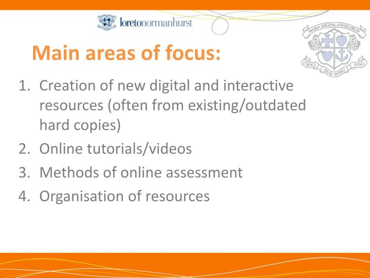 Main areas of focus: