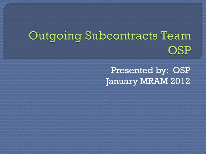Outgoing Subcontracts Team