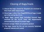 closing of bags mails