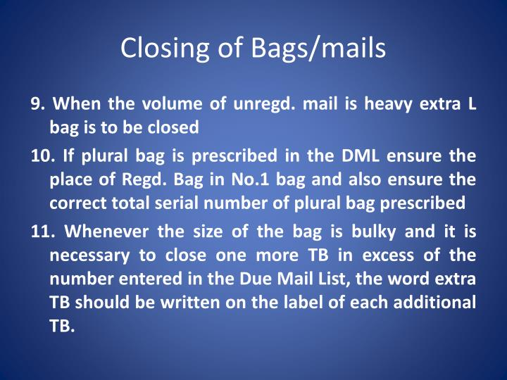 Closing of Bags/mails