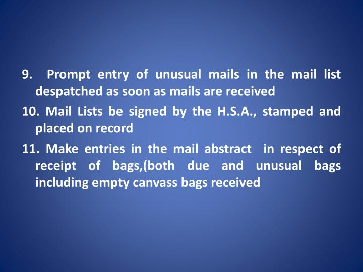 9.  Prompt entry of unusual mails in the mail list despatched as soon as mails are received
