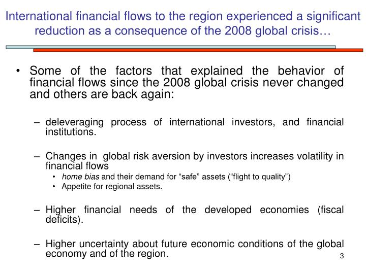 International financial flows to the region experienced a significant reduction as a consequence of ...
