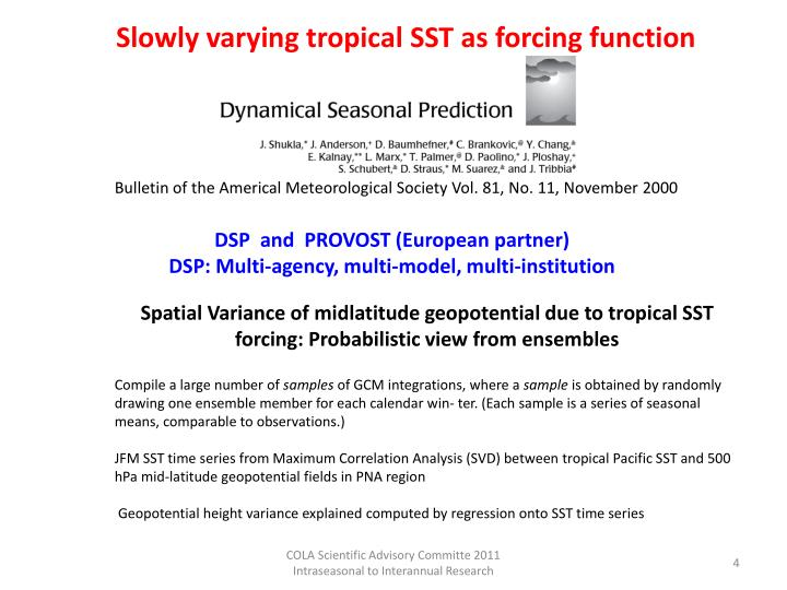 Slowly varying tropical SST as forcing function