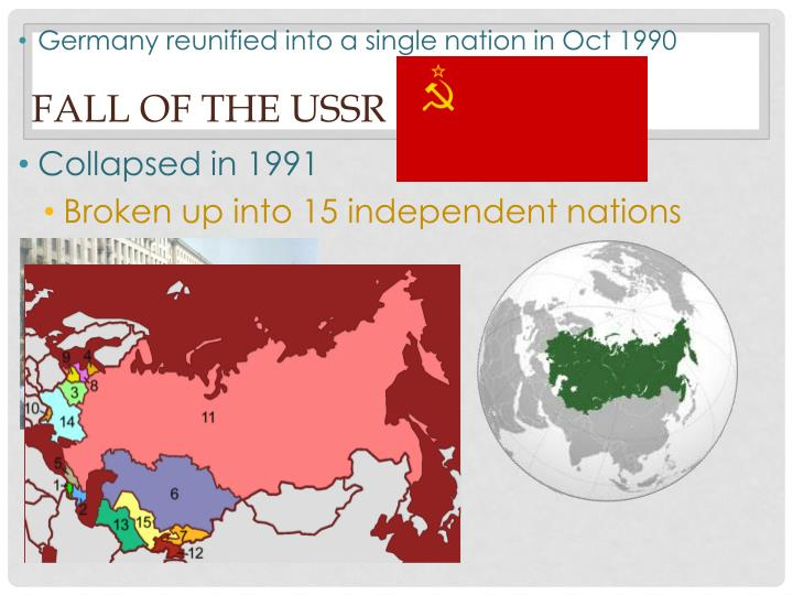 Germany reunified into a single nation in Oct 1990