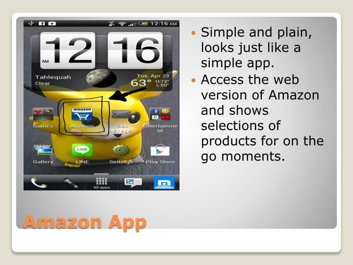Simple and plain, looks just like a simple app.