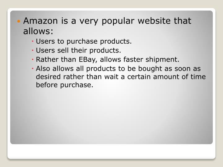Amazon is a very popular website that allows: