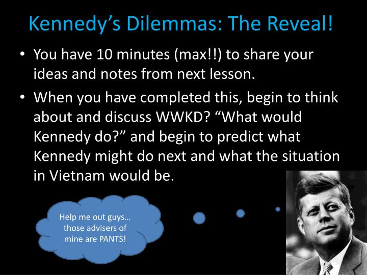Kennedy s dilemmas the reveal