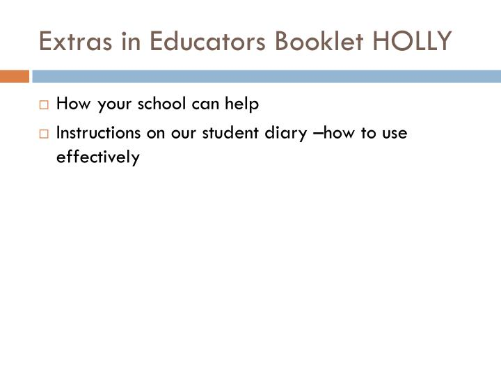 Extras in Educators Booklet HOLLY