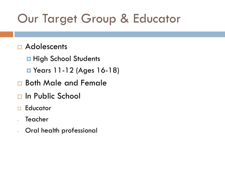 Our target group educator