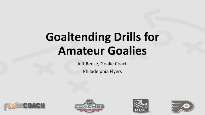 Goaltending drills for amateur goalies