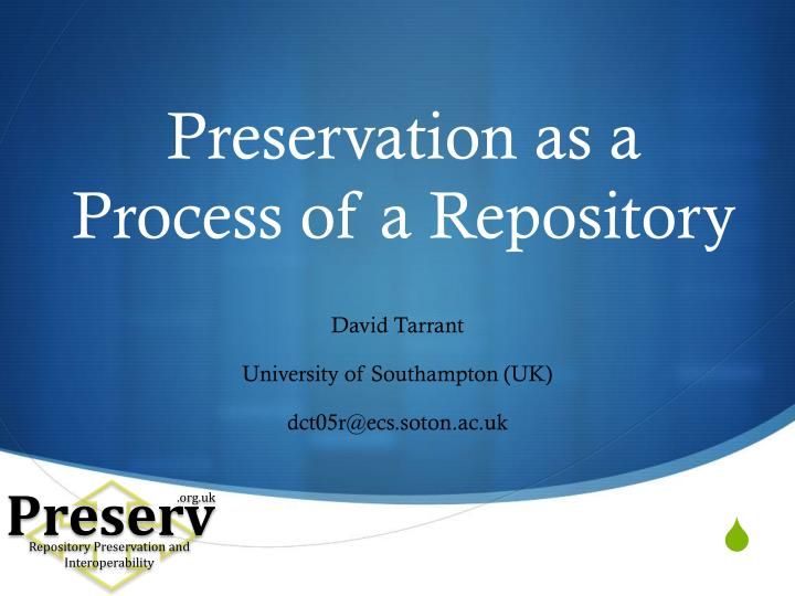 Preservation as a process of a repository