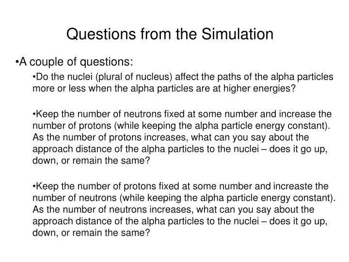 Questions from the Simulation