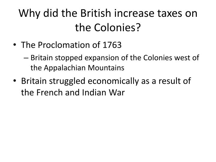Why did the british increase taxes on the colonies