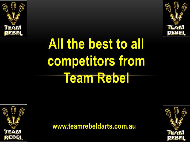 All the best to all competitors from Team Rebel