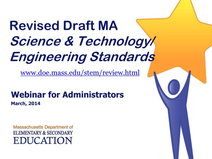 Revised draft ma science technology engineering standards www doe mass edu stem review html