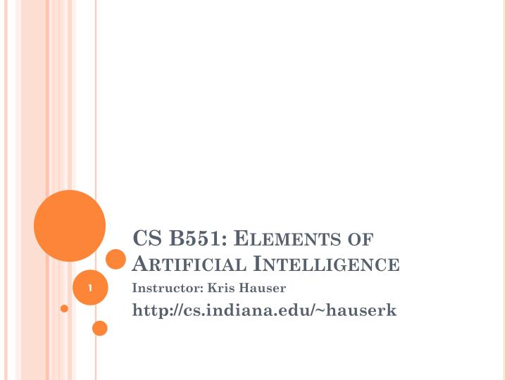 Cs b551 elements of artificial intelligence