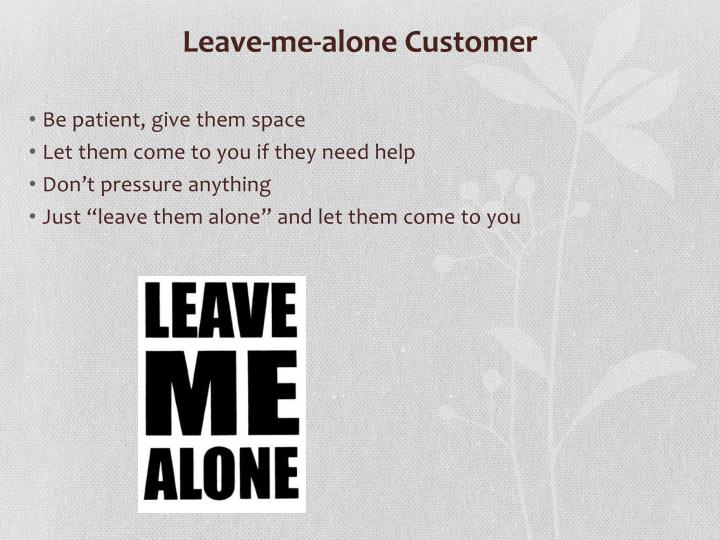 Leave-me-alone Customer
