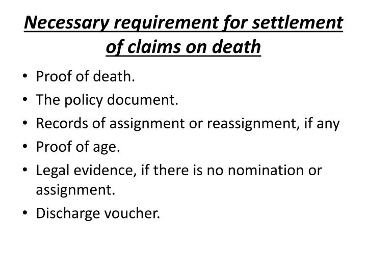Necessary requirement for settlement of claims on death