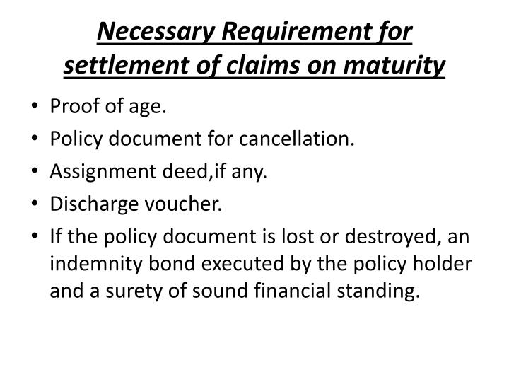 Necessary Requirement for settlement of claims on maturity