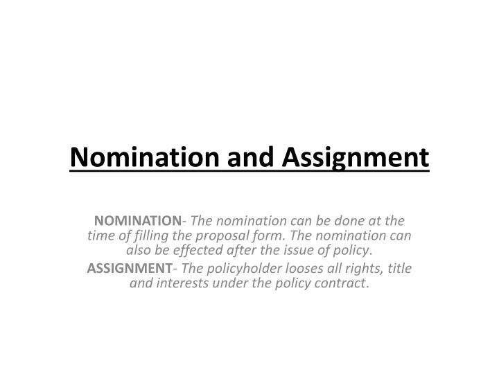 Nomination and assignment