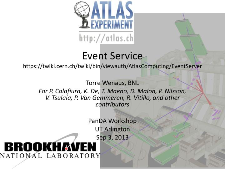 Event service https twiki cern ch twiki bin viewauth atlascomputing eventserver