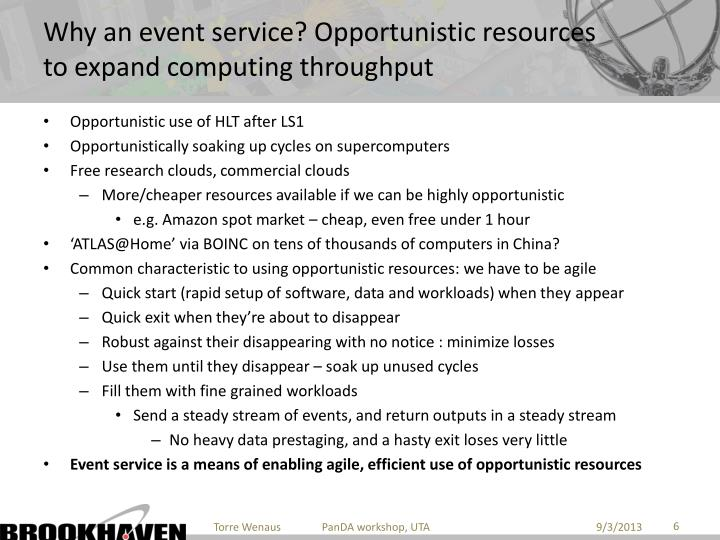Why an event service? Opportunistic resources