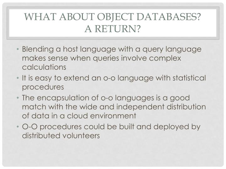 What about Object Databases?