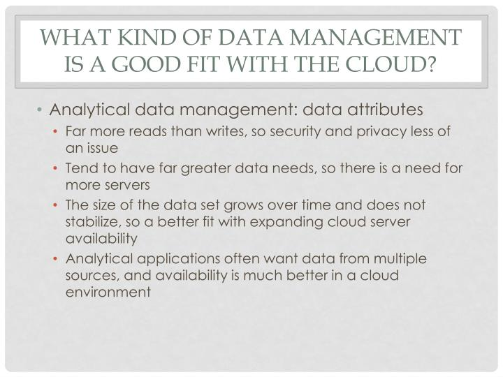 What kind of data management is a good fit with the cloud