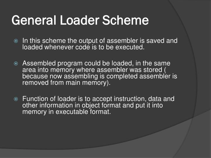 General Loader Scheme